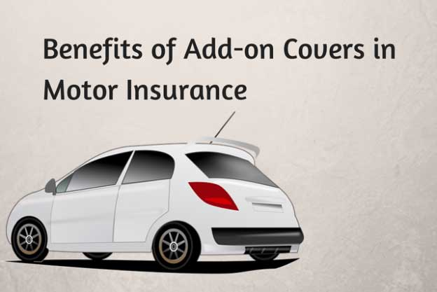 Benefits of Motor Insurance Add On Cover