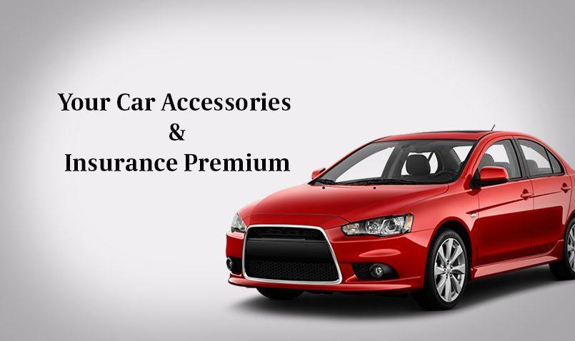 Additional Car Accessories Impact on Premium Rates