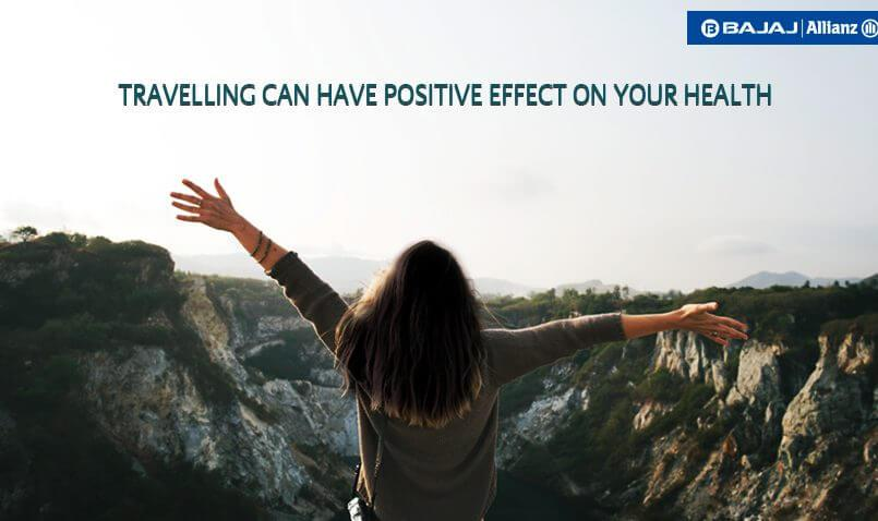 positive effects of travelling on your health | Bajaj Allianz