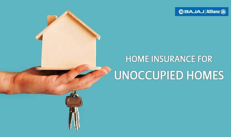 Insurance for unoccupied homes | Bajaj Allianz