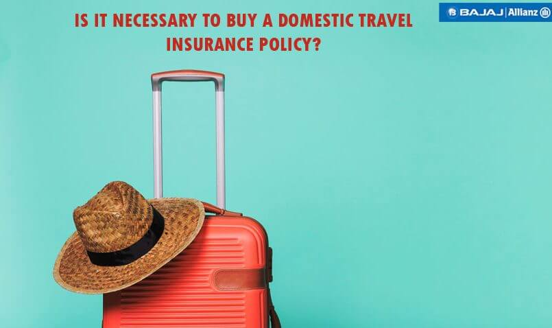 Why Insurance is Necessary Even for Domestic Travel?