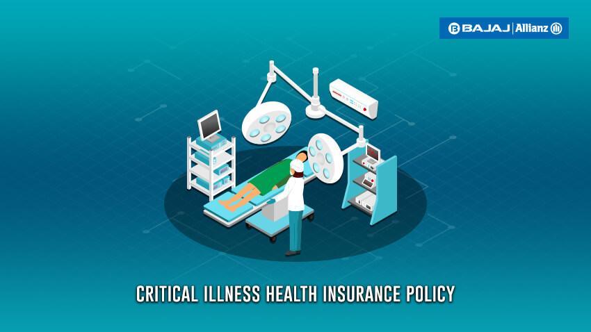 Features, Benefits of Critical Illness Insurance by Bajaj Allianz