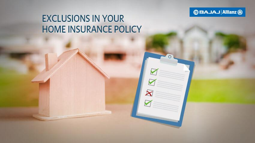 exlusions in your home insurance policy