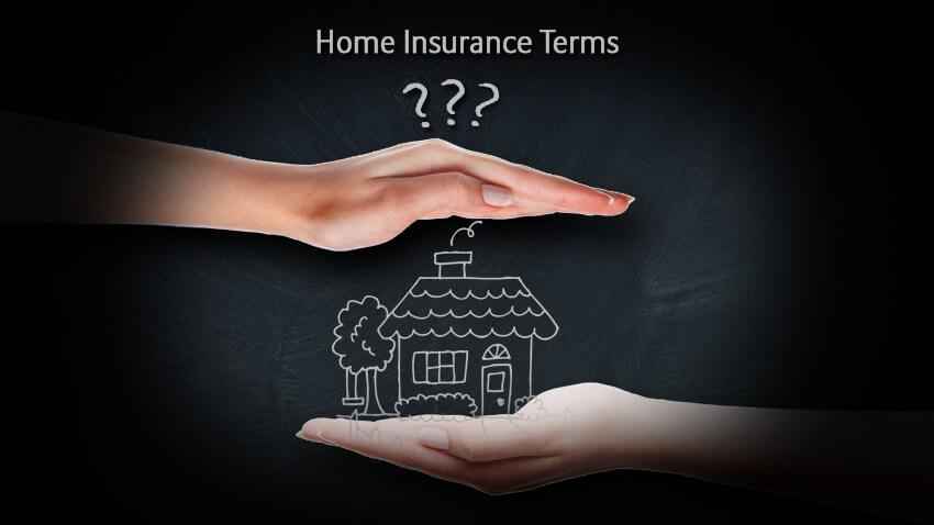 Are you familiar with these home insurance terms