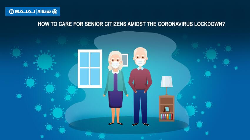 How to look out for the elderly & senior citizens during the Coronavirus lockdown?