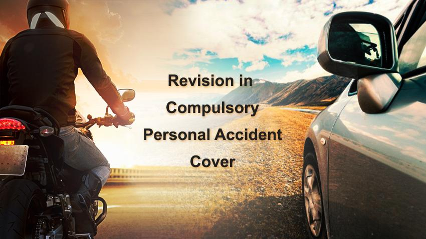 Know the Latest Changes in the Compulsory Personal Accident Cover